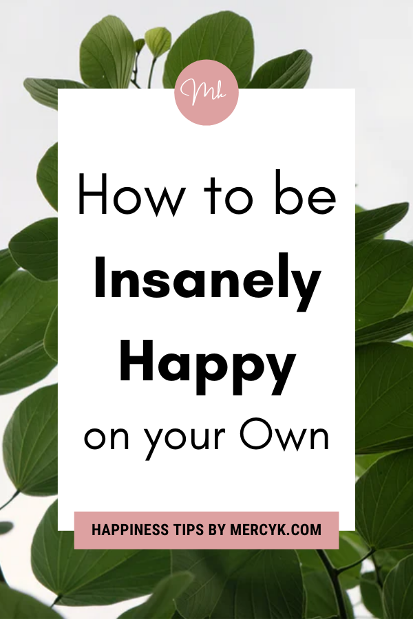 how to be happy on your own